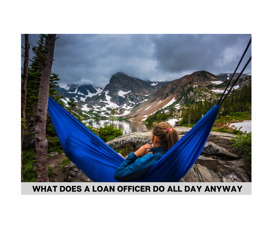 What Does a Loan Officer Do All Day Anyway